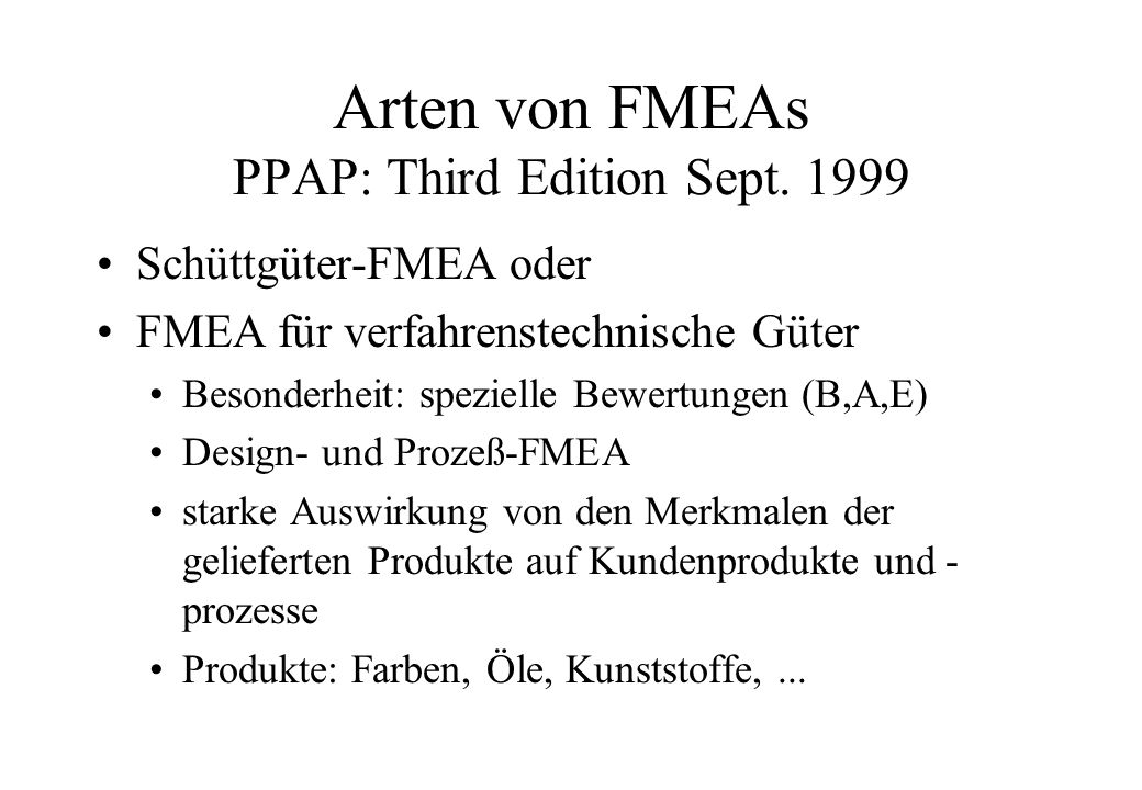 Arten von FMEAs PPAP: Third Edition Sept. 1999