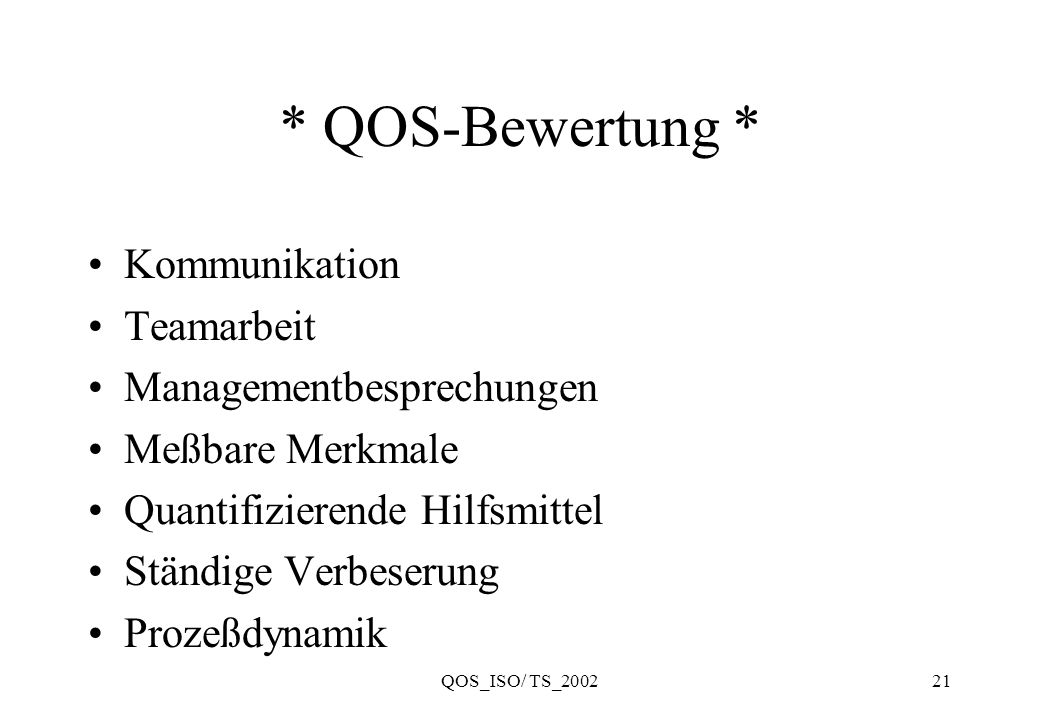 * QOS-Bewertung * Kommunikation Teamarbeit Managementbesprechungen