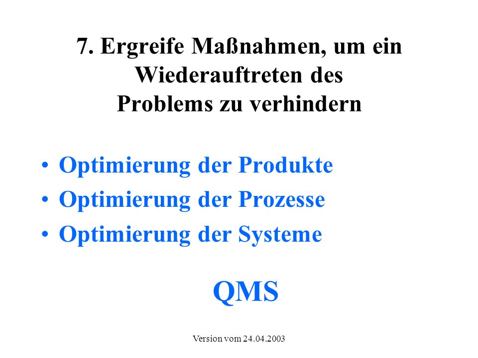 Optimierung der Produkte Optimierung der Prozesse