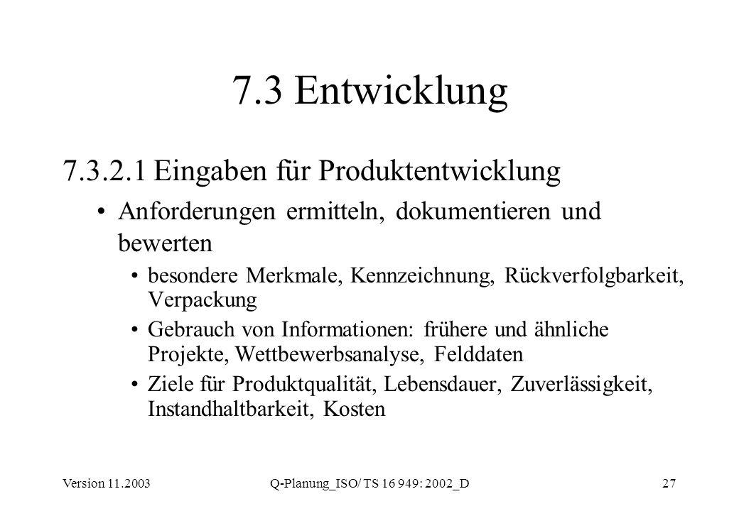 7.3 Entwicklung 7.3.2.1 Eingaben für Produktentwicklung