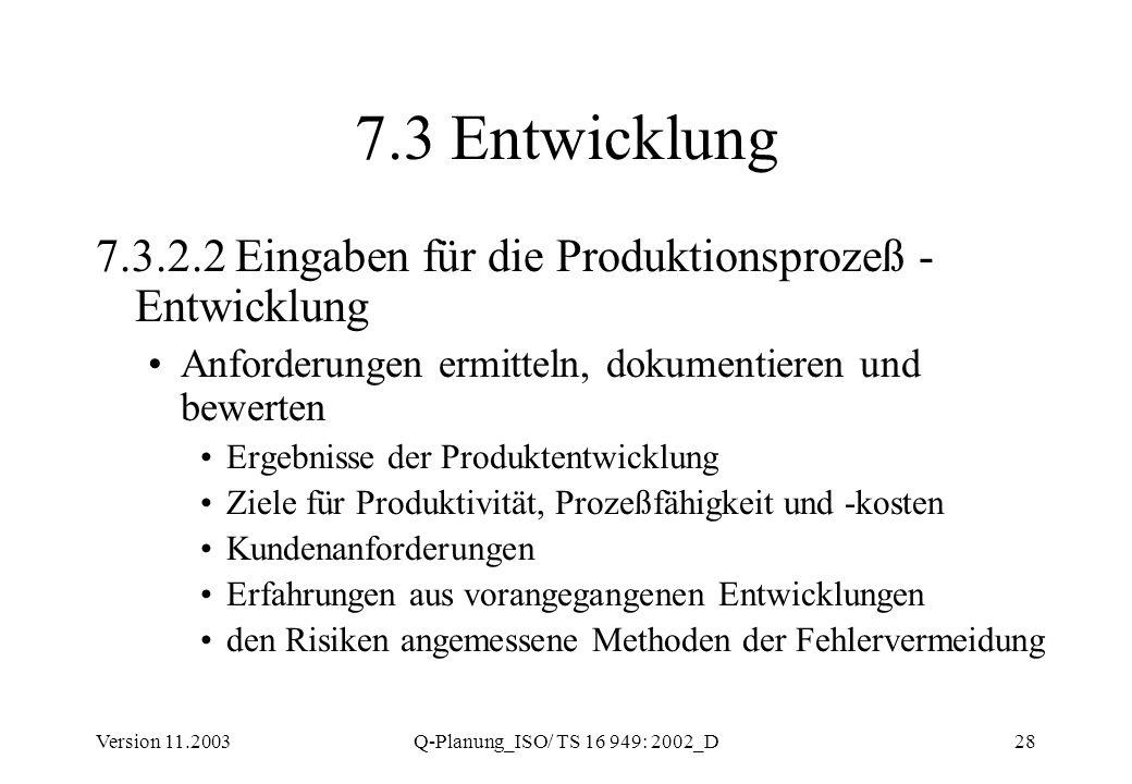 Heribert Nuhn, QMS 7.3 Entwicklung. 7.3.2.2 Eingaben für die Produktionsprozeß -Entwicklung. Anforderungen ermitteln, dokumentieren und bewerten.