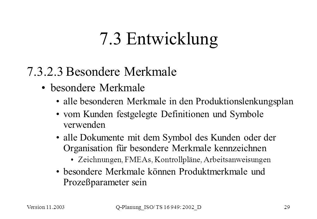 7.3 Entwicklung 7.3.2.3 Besondere Merkmale besondere Merkmale