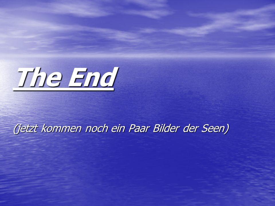 The End (jetzt kommen noch ein Paar Bilder der Seen)