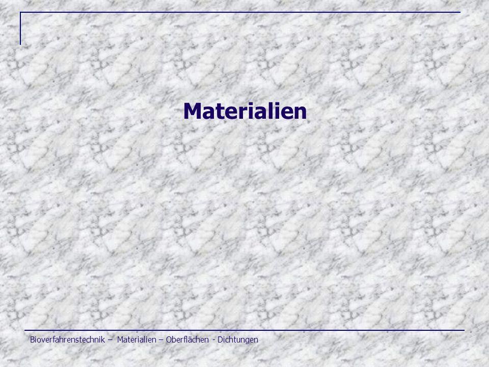 Materialien Bioverfahrenstechnik – Materialien – Oberflächen - Dichtungen