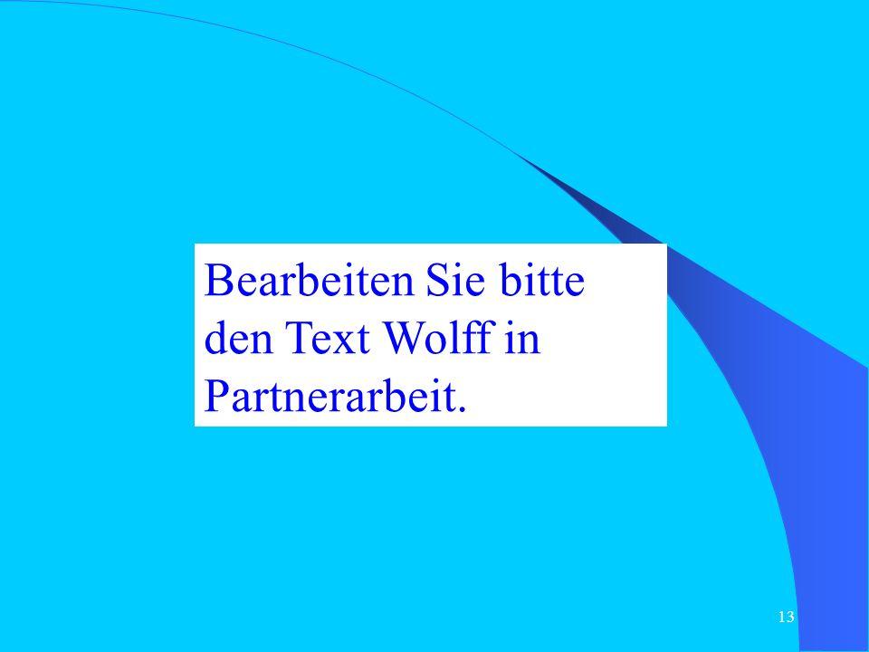 Bearbeiten Sie bitte den Text Wolff in Partnerarbeit.
