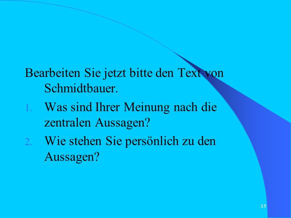 Bearbeiten Sie jetzt bitte den Text von Schmidtbauer.