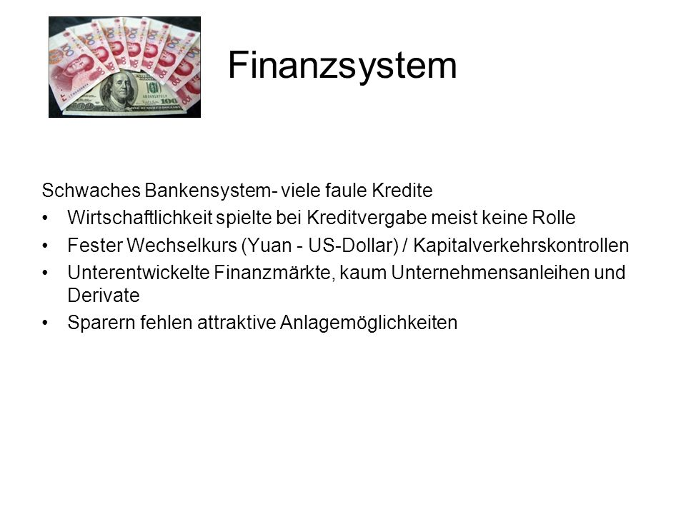 Finanzsystem Schwaches Bankensystem- viele faule Kredite