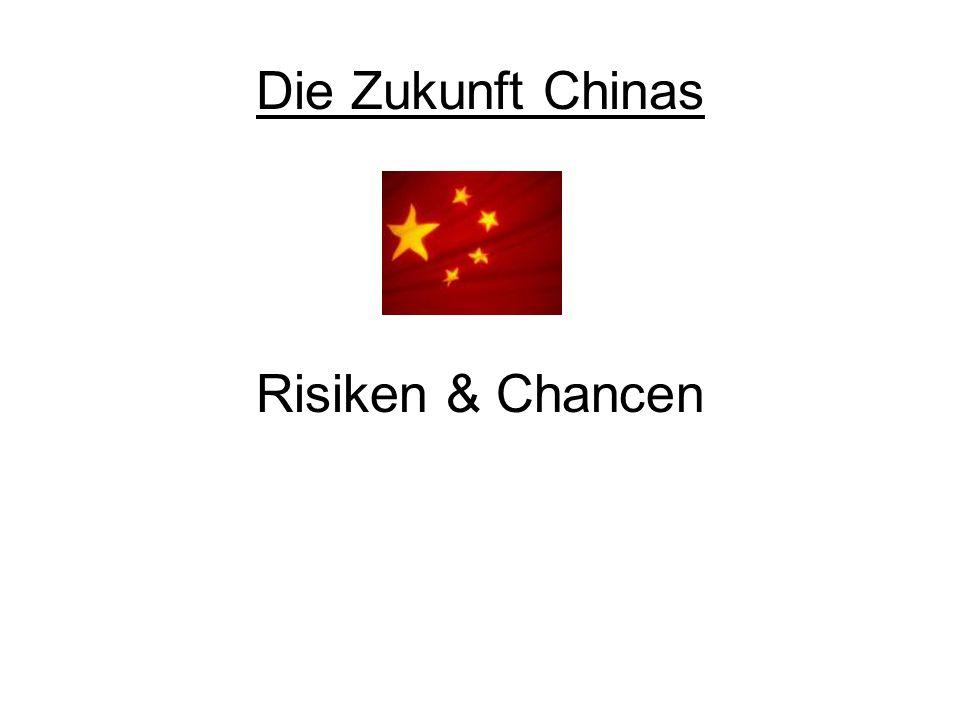 Die Zukunft Chinas Risiken & Chancen