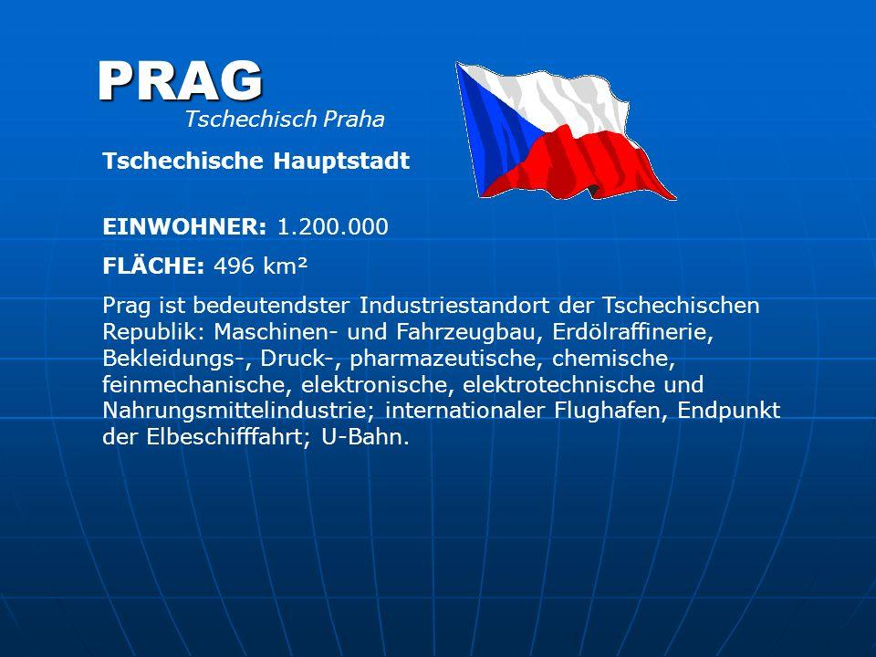 PRAG Tschechisch Praha Tschechische Hauptstadt EINWOHNER: 1.200.000