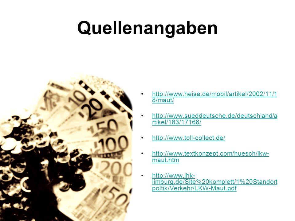 Quellenangaben http://www.heise.de/mobil/artikel/2002/11/18/maut/