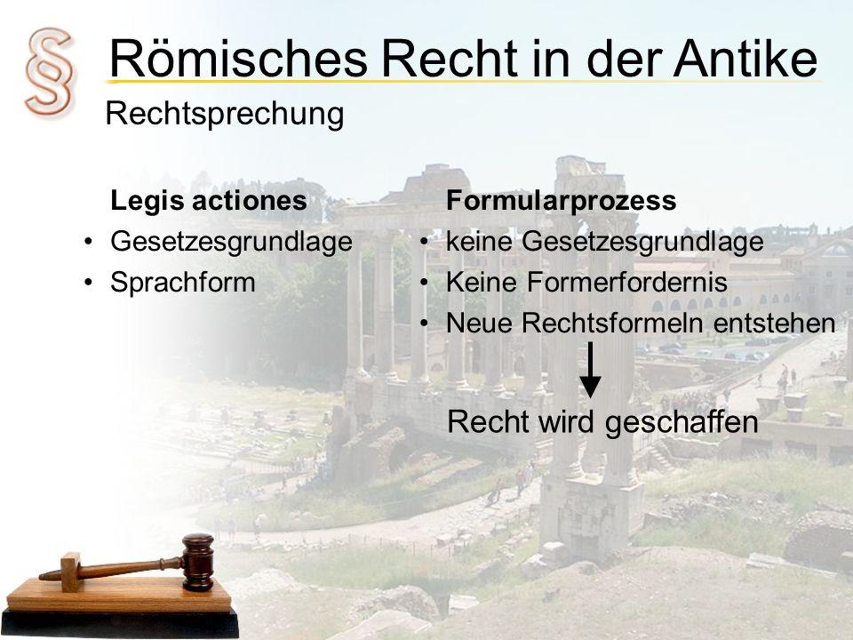 Recht wird geschaffen Rechtsprechung Legis actiones Gesetzesgrundlage