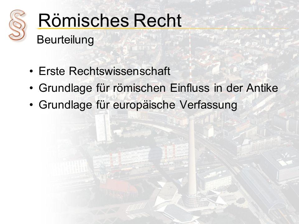 Beurteilung Erste Rechtswissenschaft. Grundlage für römischen Einfluss in der Antike.