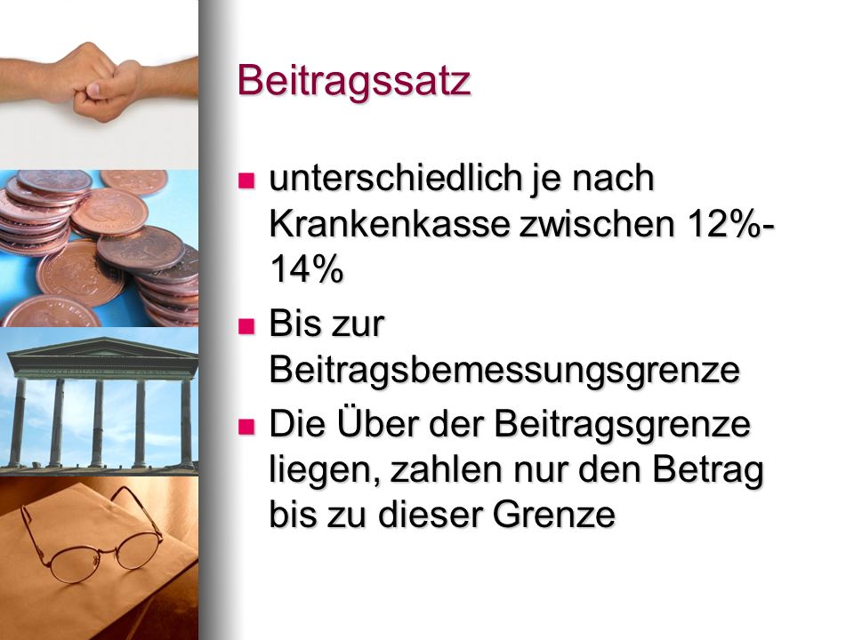 Beitragssatz unterschiedlich je nach Krankenkasse zwischen 12%- 14%