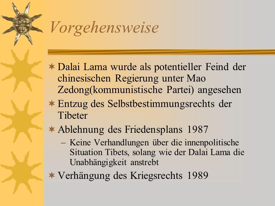 Vorgehensweise Dalai Lama wurde als potentieller Feind der chinesischen Regierung unter Mao Zedong(kommunistische Partei) angesehen.