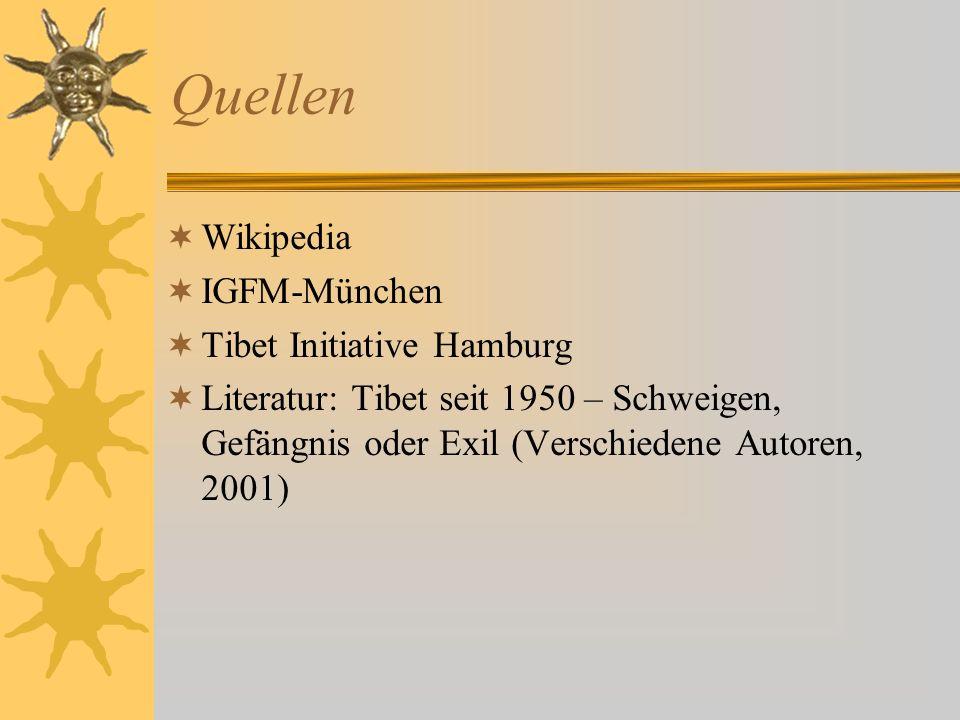 Quellen Wikipedia IGFM-München Tibet Initiative Hamburg