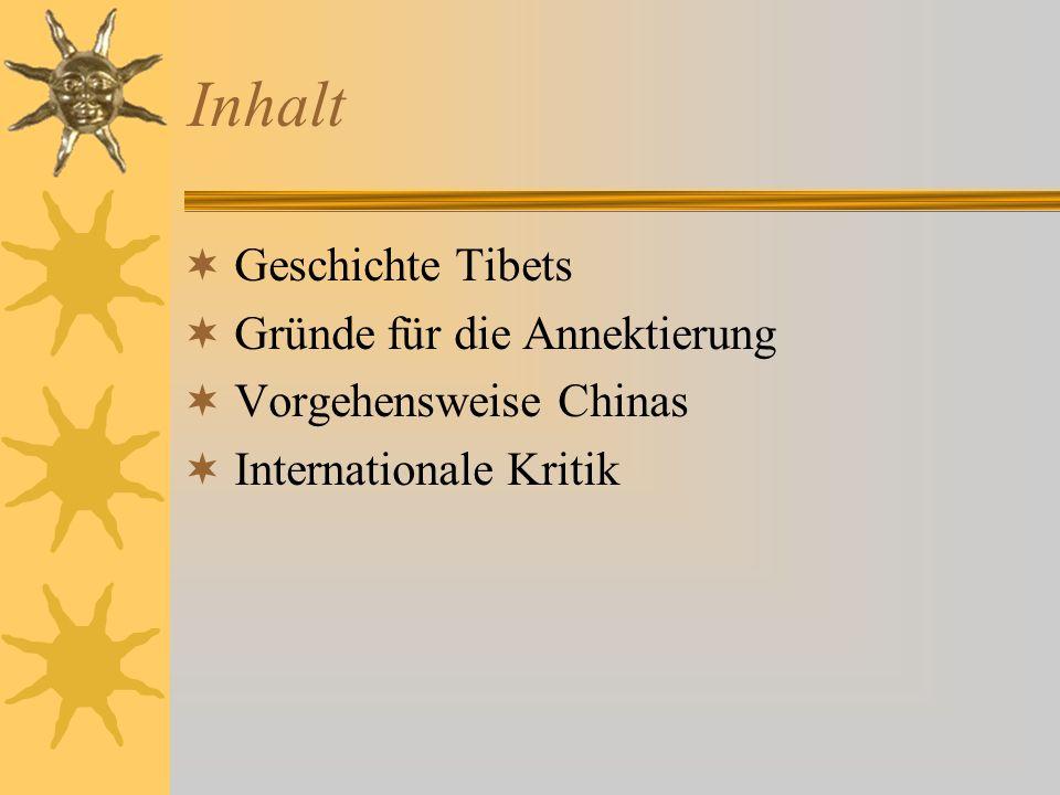 Inhalt Geschichte Tibets Gründe für die Annektierung