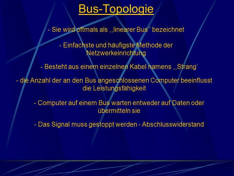 Bus-Topologie - Sie wird oftmals als ,,linearer Bus'' bezeichnet