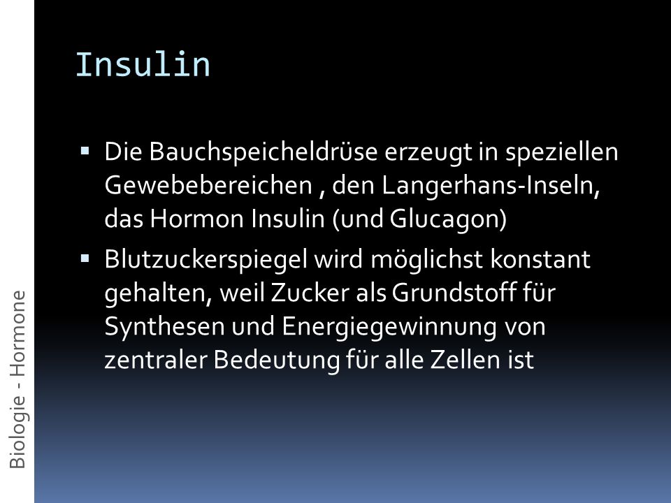 Insulin Die Bauchspeicheldrüse erzeugt in speziellen Gewebebereichen , den Langerhans-Inseln, das Hormon Insulin (und Glucagon)