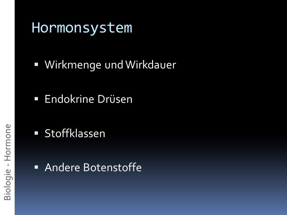 Hormonsystem Wirkmenge und Wirkdauer Endokrine Drüsen Stoffklassen