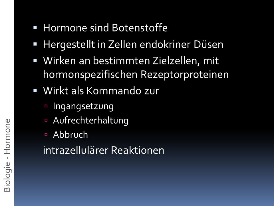 Hormone sind Botenstoffe Hergestellt in Zellen endokriner Düsen