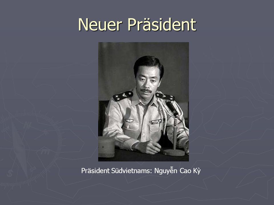 Neuer Präsident Präsident Südvietnams: Nguyễn Cao Kỳ