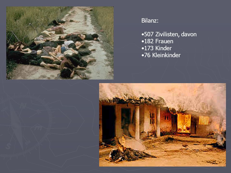 Bilanz: 507 Zivilisten, davon 182 Frauen 173 Kinder 76 Kleinkinder