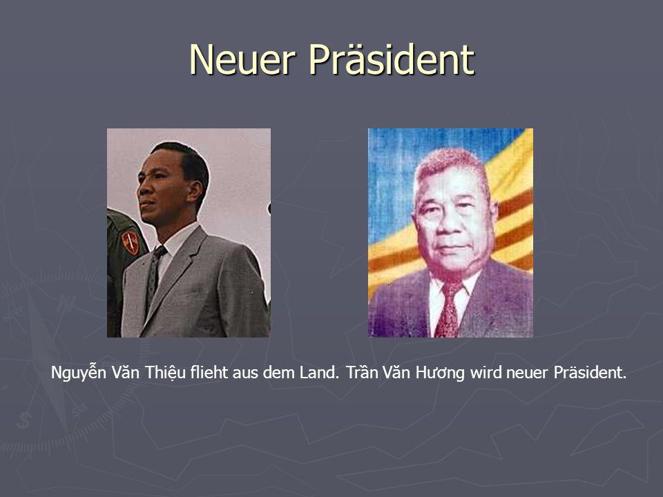Neuer Präsident Nguyễn Văn Thiệu flieht aus dem Land. Trần Văn Hương wird neuer Präsident.