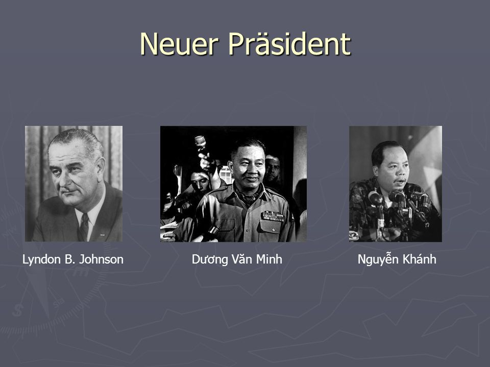 Neuer Präsident Lyndon B. Johnson Dương Văn Minh Nguyễn Khánh