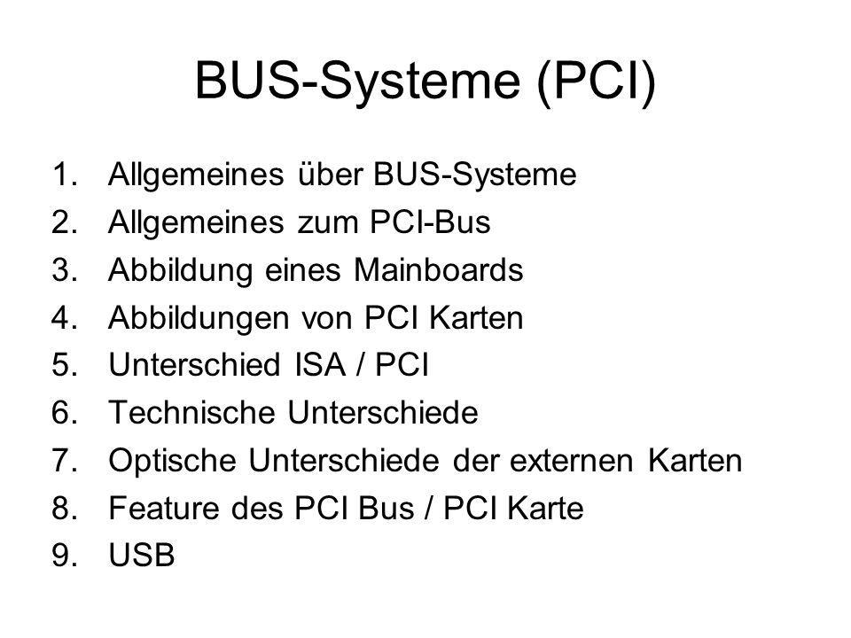 BUS-Systeme (PCI) Allgemeines über BUS-Systeme Allgemeines zum PCI-Bus