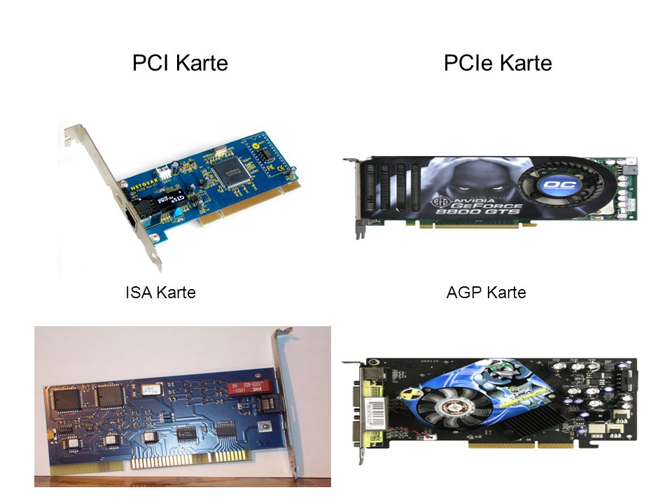 PCI Karte PCIe Karte ISA Karte AGP Karte