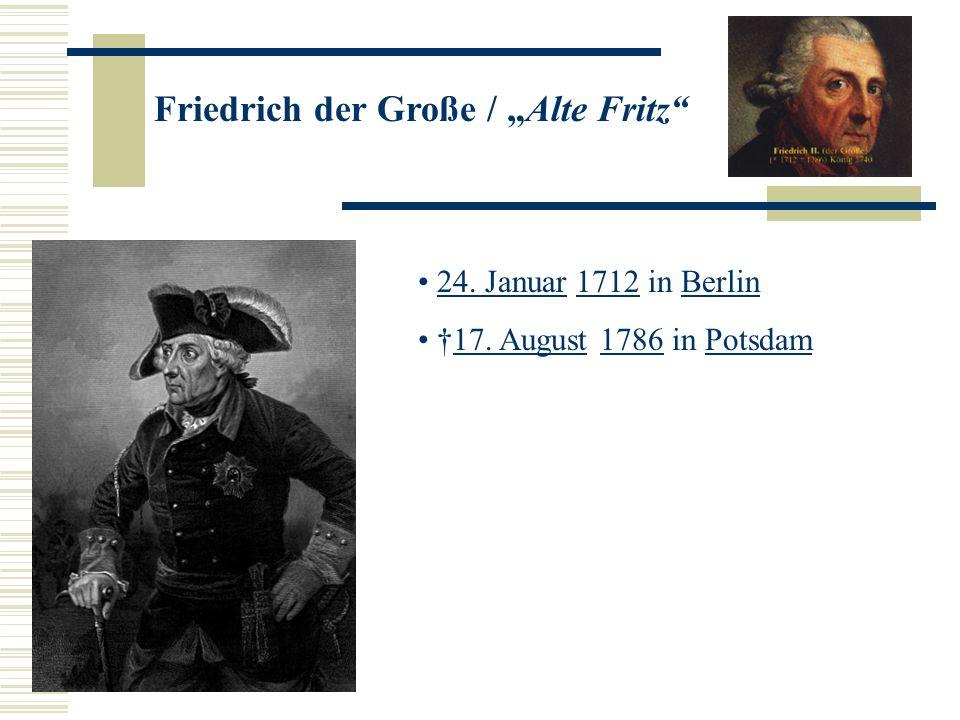 """Friedrich der Große / """"Alte Fritz"""