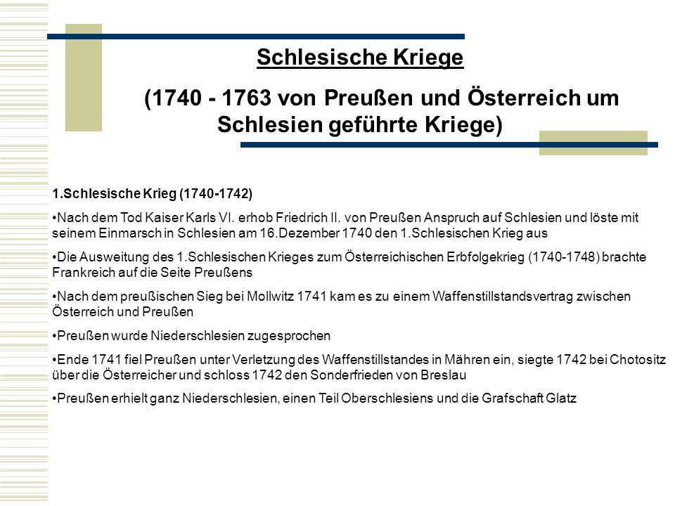 (1740 - 1763 von Preußen und Österreich um Schlesien geführte Kriege)