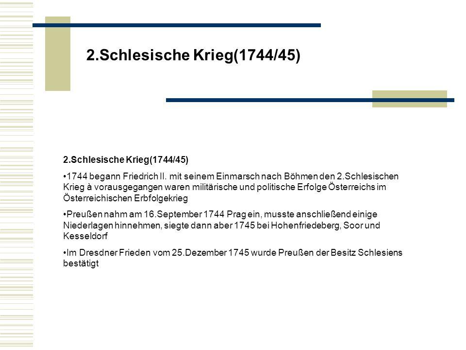 2.Schlesische Krieg(1744/45) 2.Schlesische Krieg(1744/45)