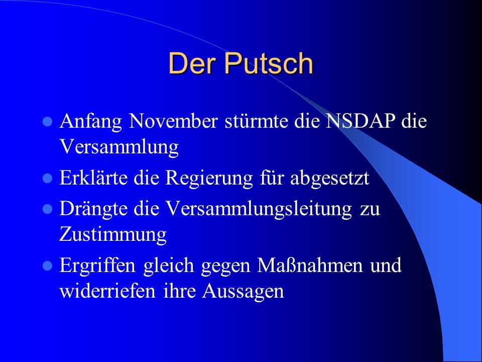 Der Putsch Anfang November stürmte die NSDAP die Versammlung