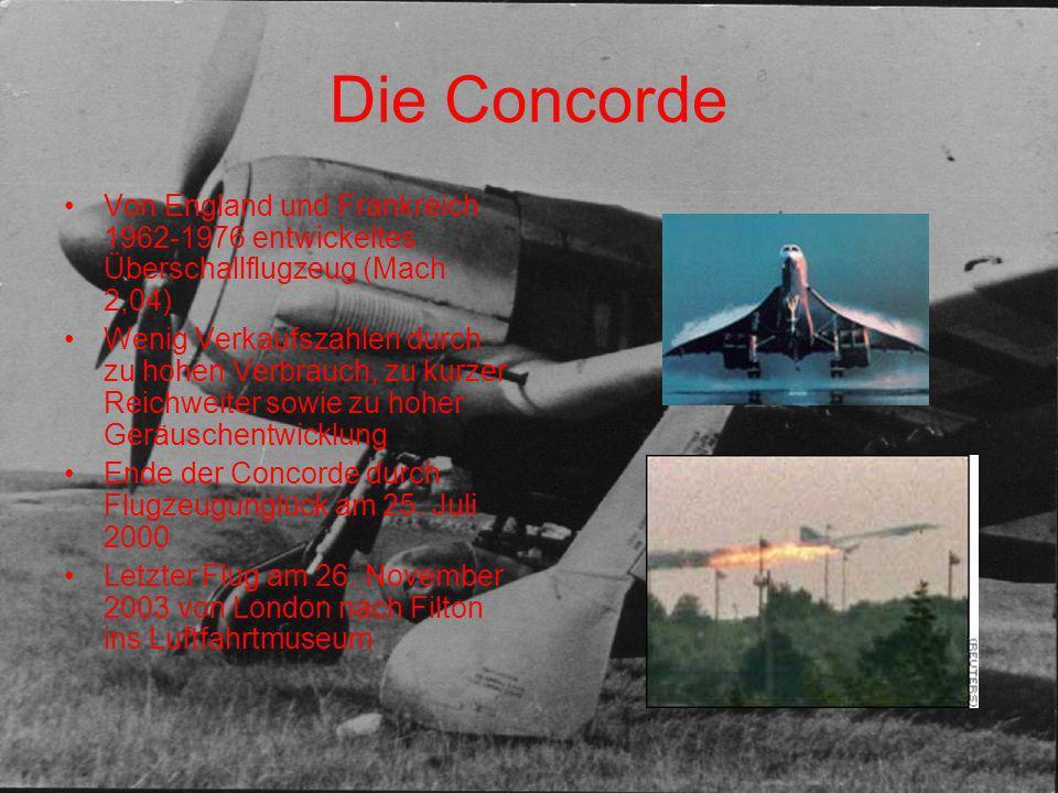 Die Concorde Von England und Frankreich 1962-1976 entwickeltes Überschallflugzeug (Mach 2,04)