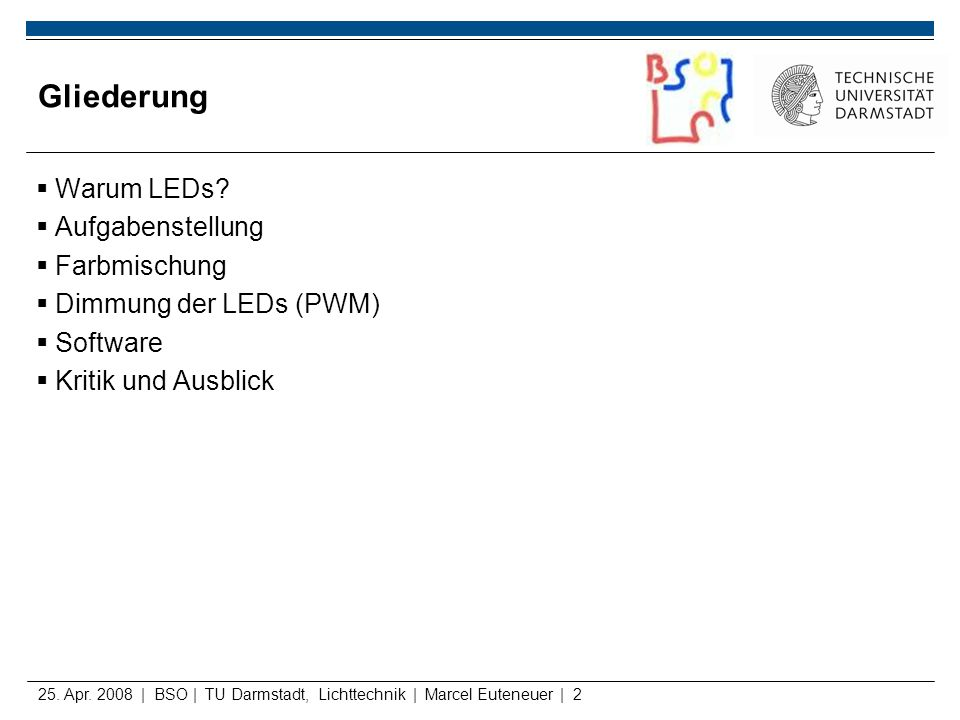 Gliederung Warum LEDs Aufgabenstellung Farbmischung