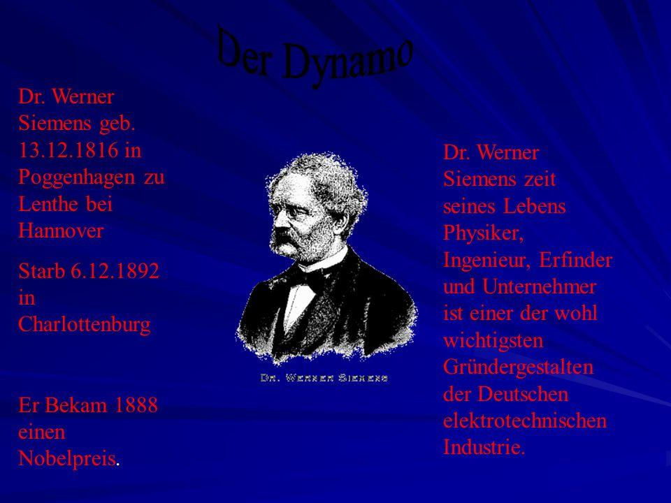 Der Dynamo Dr. Werner Siemens geb. 13.12.1816 in Poggenhagen zu Lenthe bei Hannover. Starb 6.12.1892 in Charlottenburg.