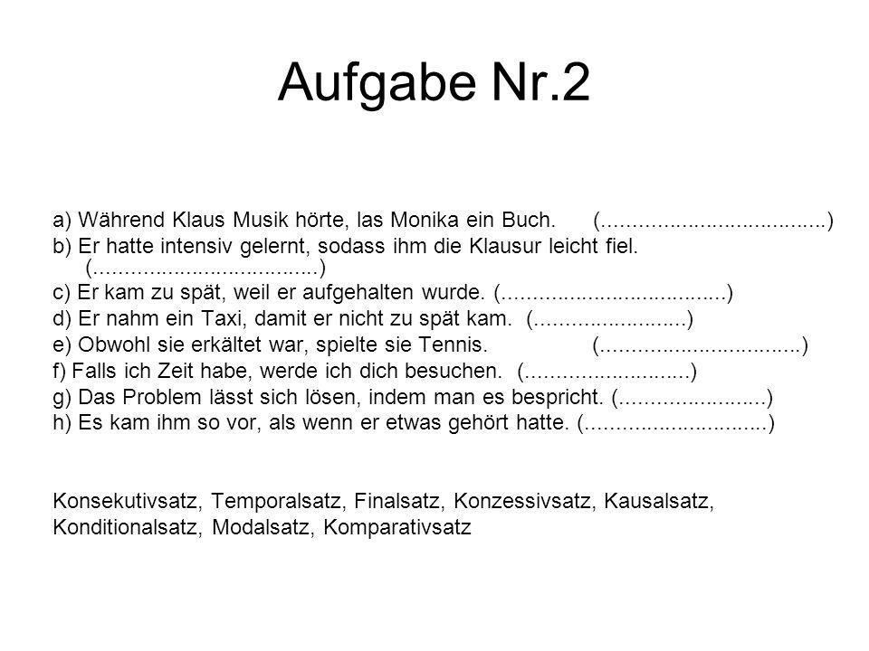 Aufgabe Nr.2 a) Während Klaus Musik hörte, las Monika ein Buch. (.....................................)