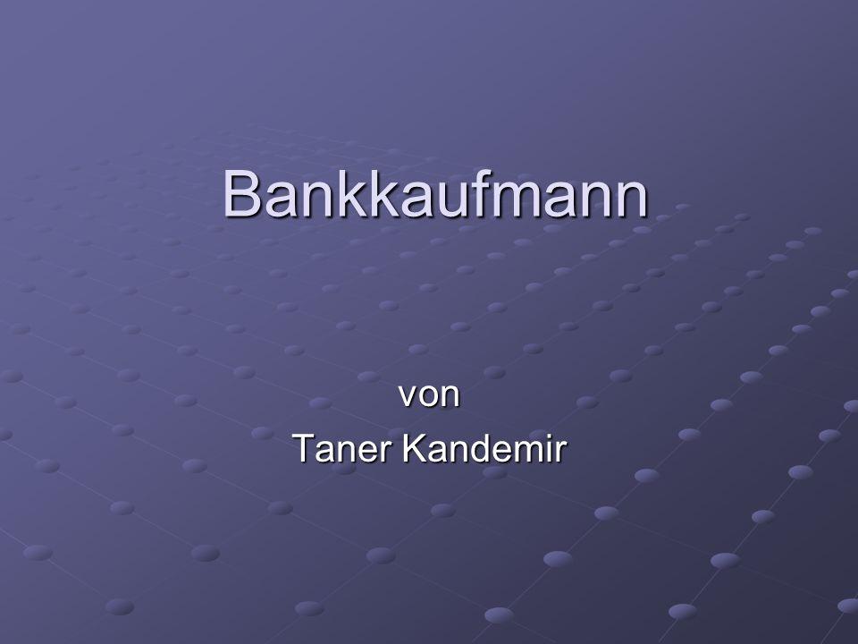 Bankkaufmann von Taner Kandemir