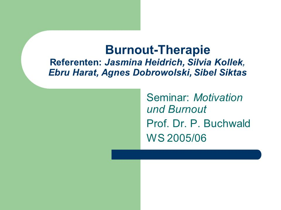 Seminar: Motivation und Burnout Prof. Dr. P. Buchwald WS 2005/06