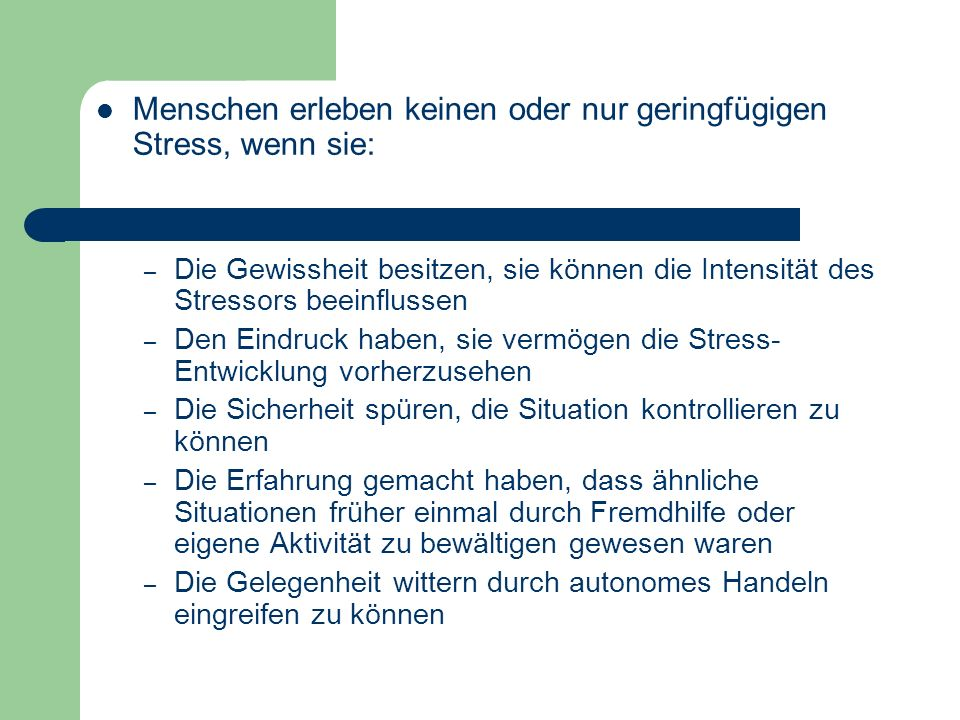 Menschen erleben keinen oder nur geringfügigen Stress, wenn sie: