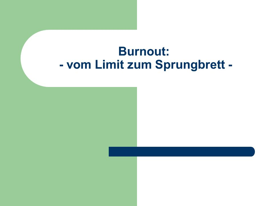 Burnout: - vom Limit zum Sprungbrett -