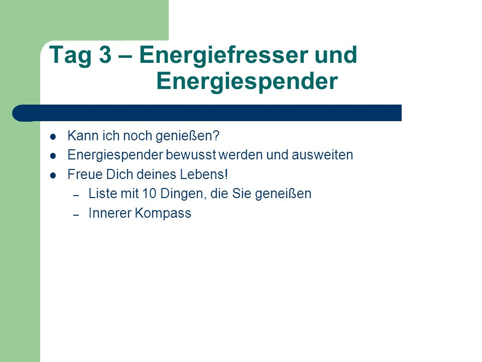 Tag 3 – Energiefresser und Energiespender