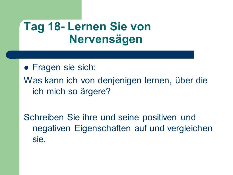Tag 18- Lernen Sie von Nervensägen