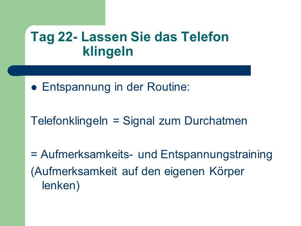 Tag 22- Lassen Sie das Telefon klingeln