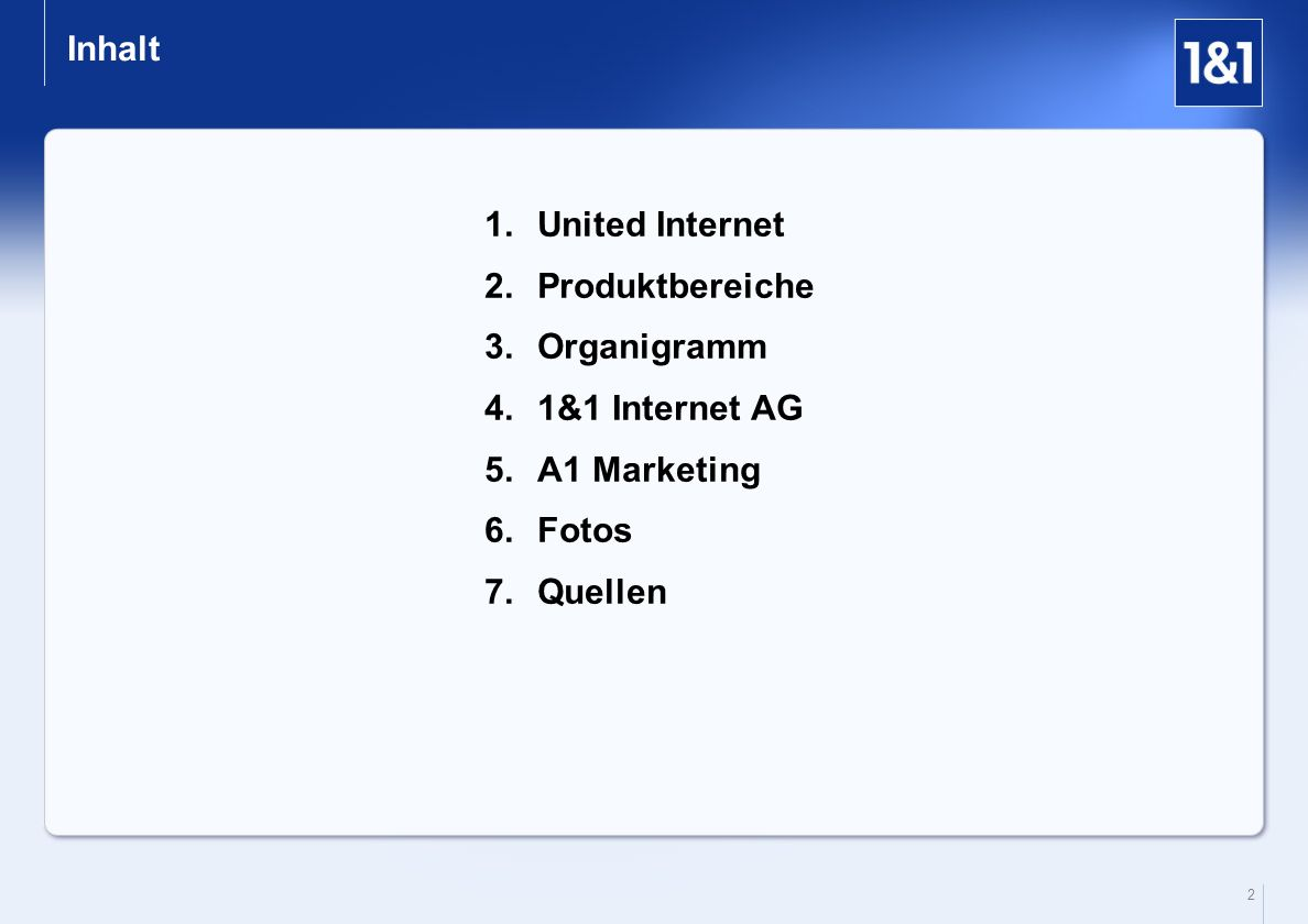 Inhalt United Internet Produktbereiche Organigramm 1&1 Internet AG A1 Marketing Fotos Quellen