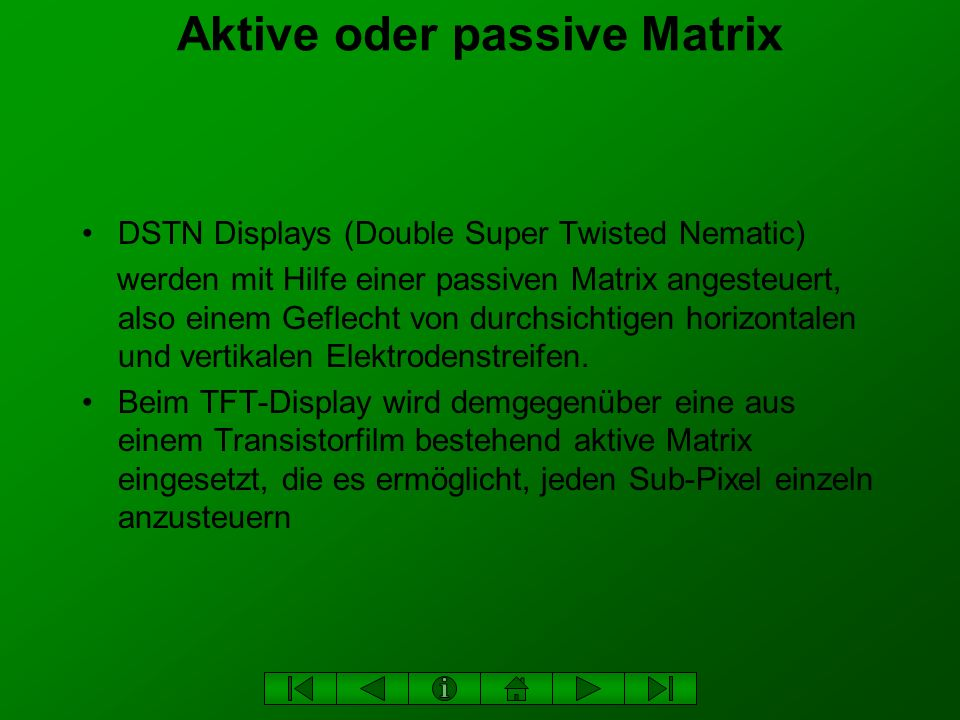 Aktive oder passive Matrix