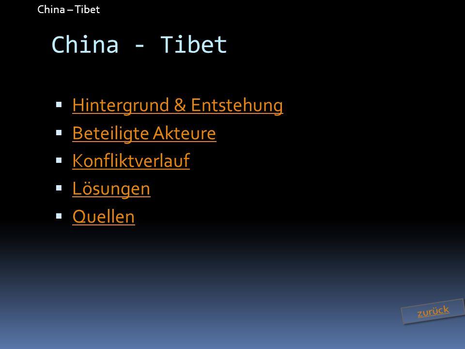 China - Tibet Hintergrund & Entstehung Beteiligte Akteure
