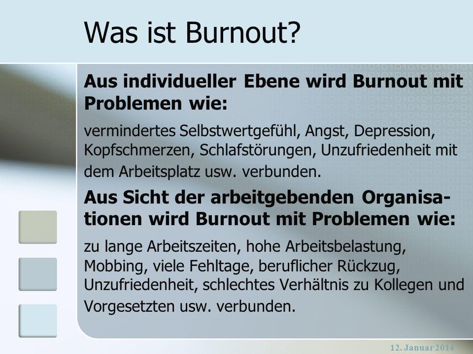 Was ist Burnout Aus individueller Ebene wird Burnout mit Problemen wie: