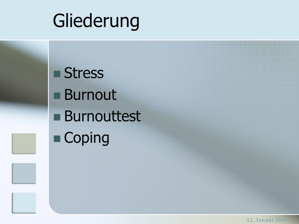 Gliederung Stress Burnout Burnouttest Coping 27. März 2017